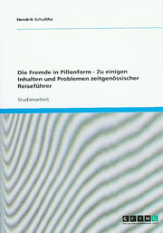 Das Fremde in Pillenform